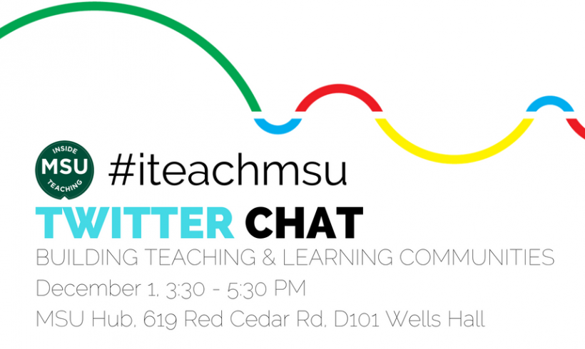 Become Part of the MSU Teaching and Learning Community with Dec. 1st #iteachmsu Chat