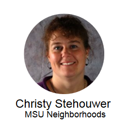 Christy Stehouwer, MSU Neighborhoods
