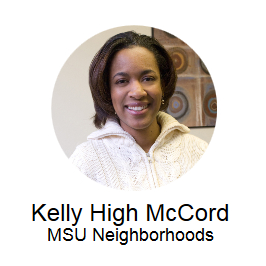 Kelly High McCord, MSU Neighborhoods