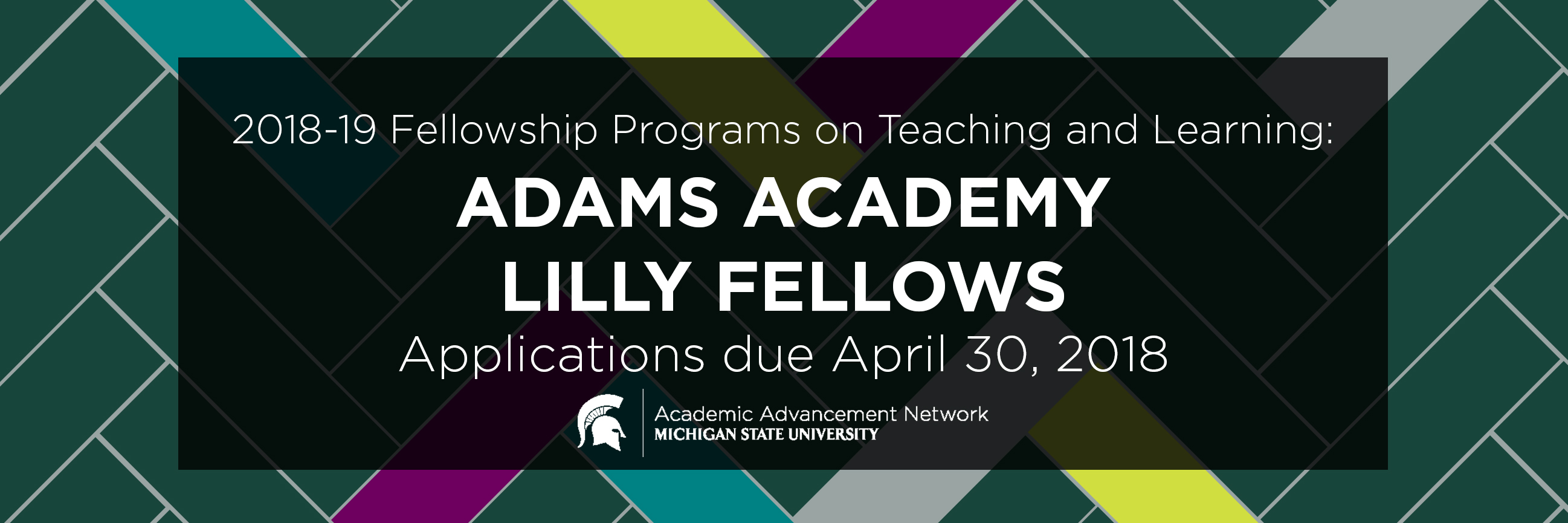 2018-19 Fellowship Programs on Teaching and Learning: Adams Academy, Lilly Fellows. Applications due April 30, 2018.