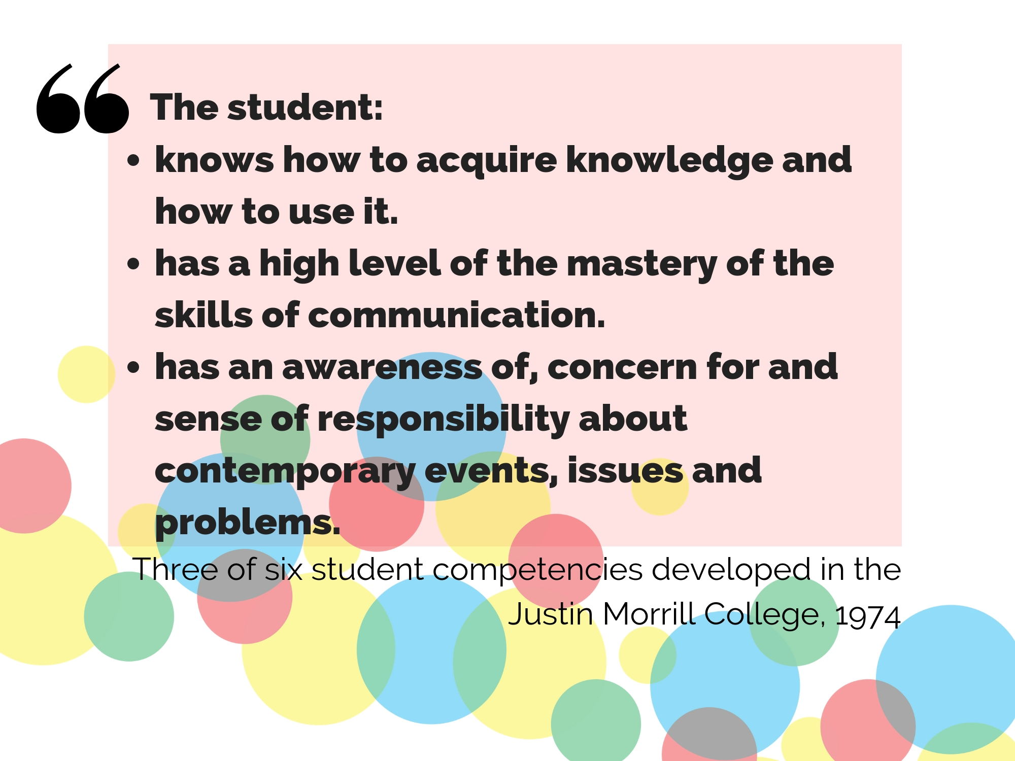 Three of six student competencies developed by faculty in the Justin Morrill College in 1974